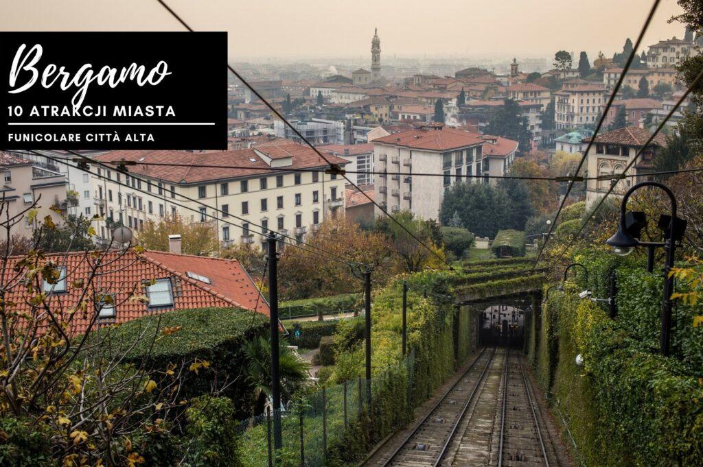 Funicolare Città Alta w Bergamo. Pamiętaj, że tego typu kolejki są dwie. Pierwsza z Città Bassa do Città Alta i druga z Città Alta na wzgórze Colle di San Vigilio.