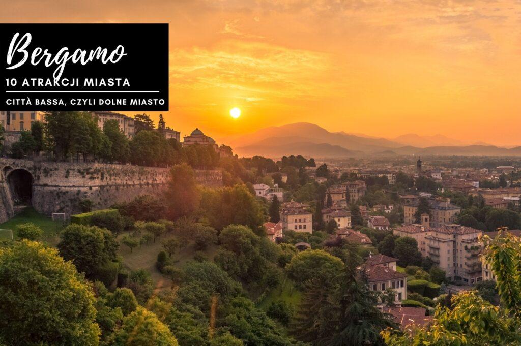 Po lewej Górne miasto, a po prawej Città Bassa, czyli Dolne Miasto w Bergamo