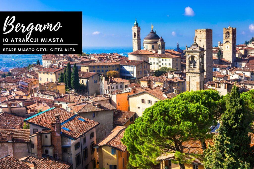 Stare Miasto w Bergamo czyli Città Alta