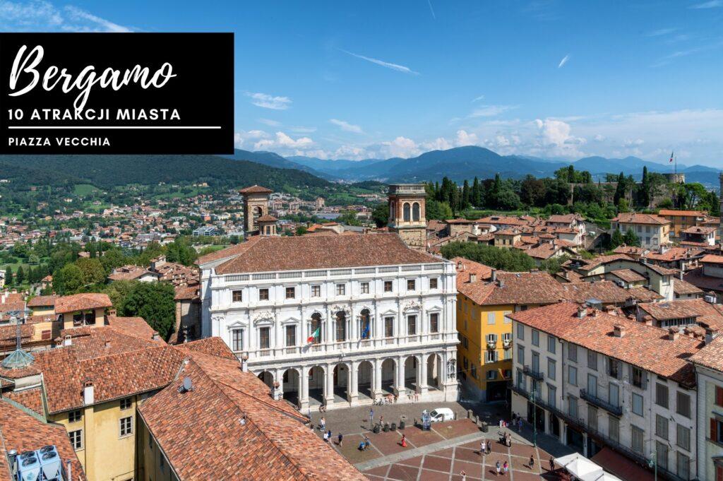 Na zdjęciu powyżej Piazza Vecchia - najładniejszy fragment historycznego centrum Bergamo