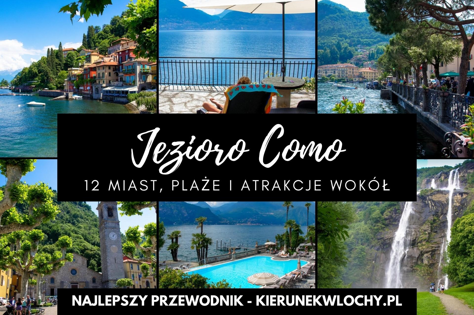 Jezioro Como – co warto zobaczyć? Jak dojechać? Miasta, plaże, atrakcje