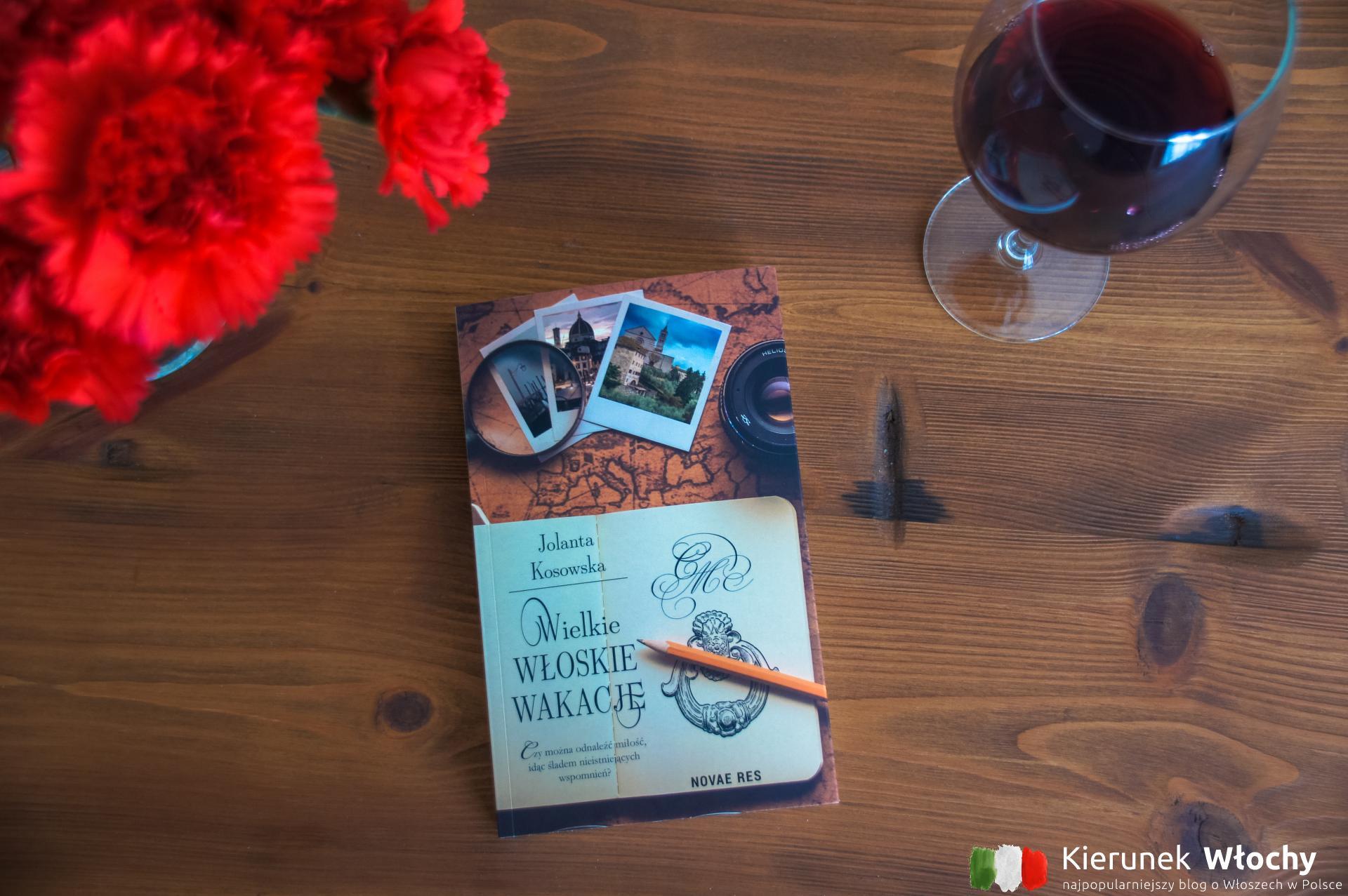 """powieść """"Wielkie włoskie wakacje"""" Jolanty Kosowskiej (fot. Ł. Ropczyński, kierunekwlochy.pl)"""