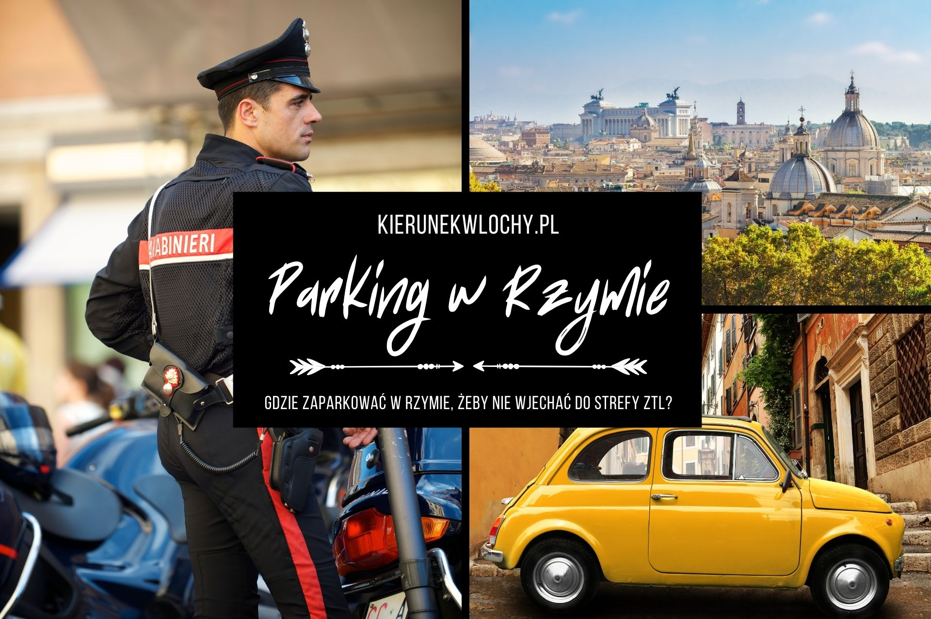 Parking w Rzymie - gdzie zaparkować w Rzymie? Strefy ZTL i lista parkingów
