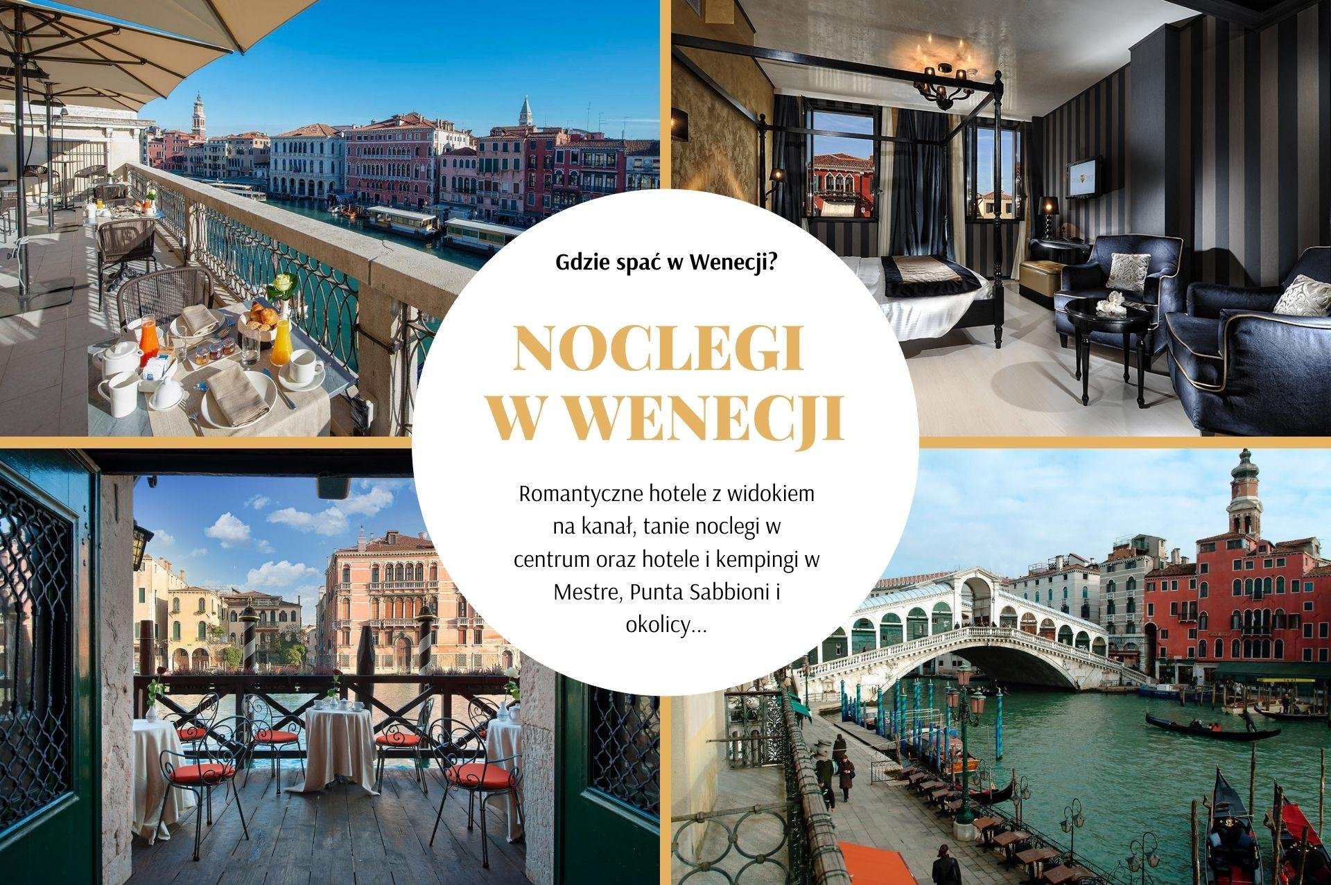 Noclegi w Wenecji: gdzie spać w Wenecji i okolicach? Sprawdzone miejsca na każdą kieszeń