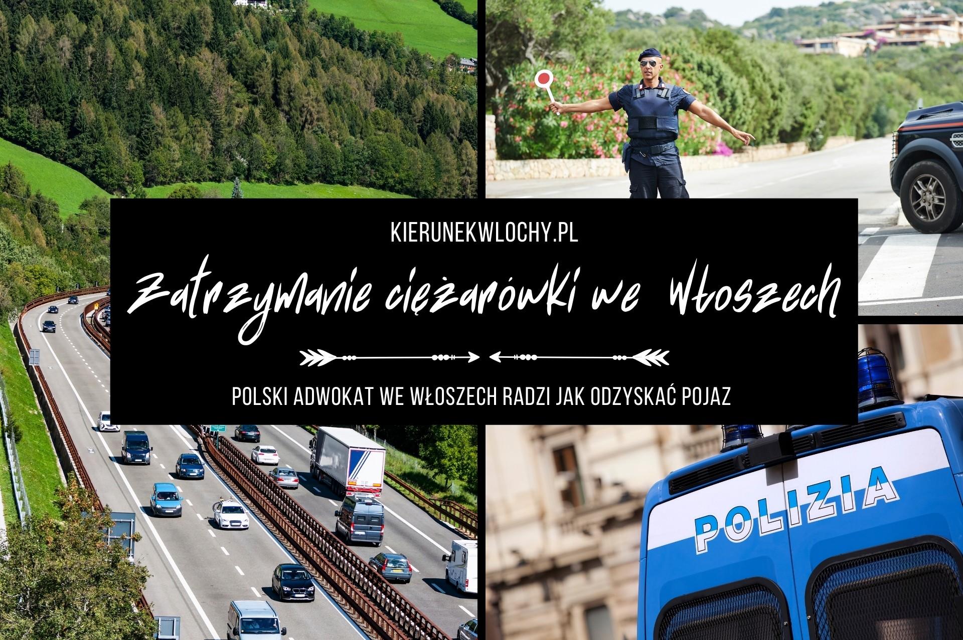 Zatrzymanie ciężarówki we Włoszech. Polski adwokat radzi jak odzyskać pojazd