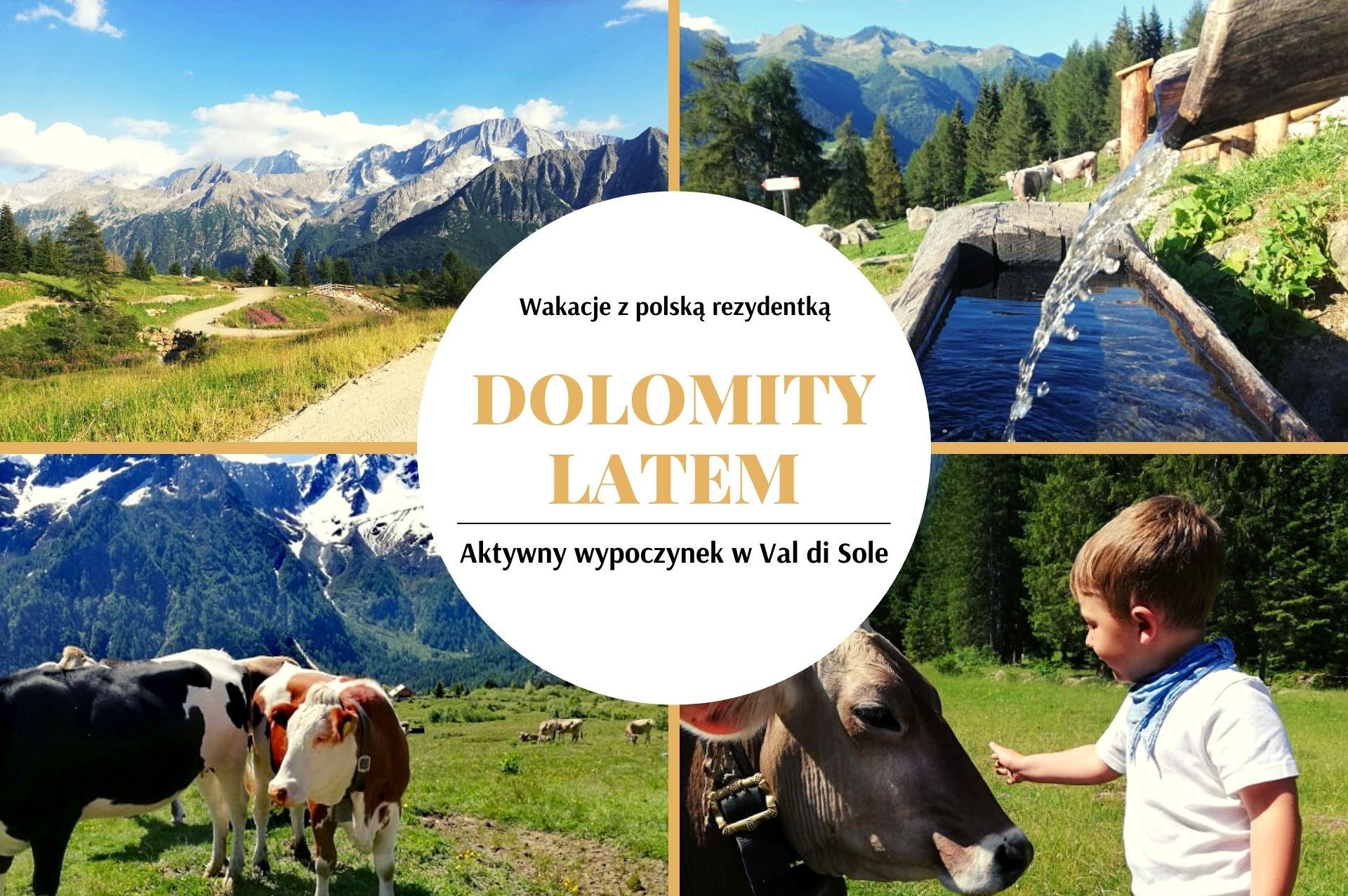 Dolomity latem, czyli aktywny wypoczynek w Val di Sole z polską rezydentką