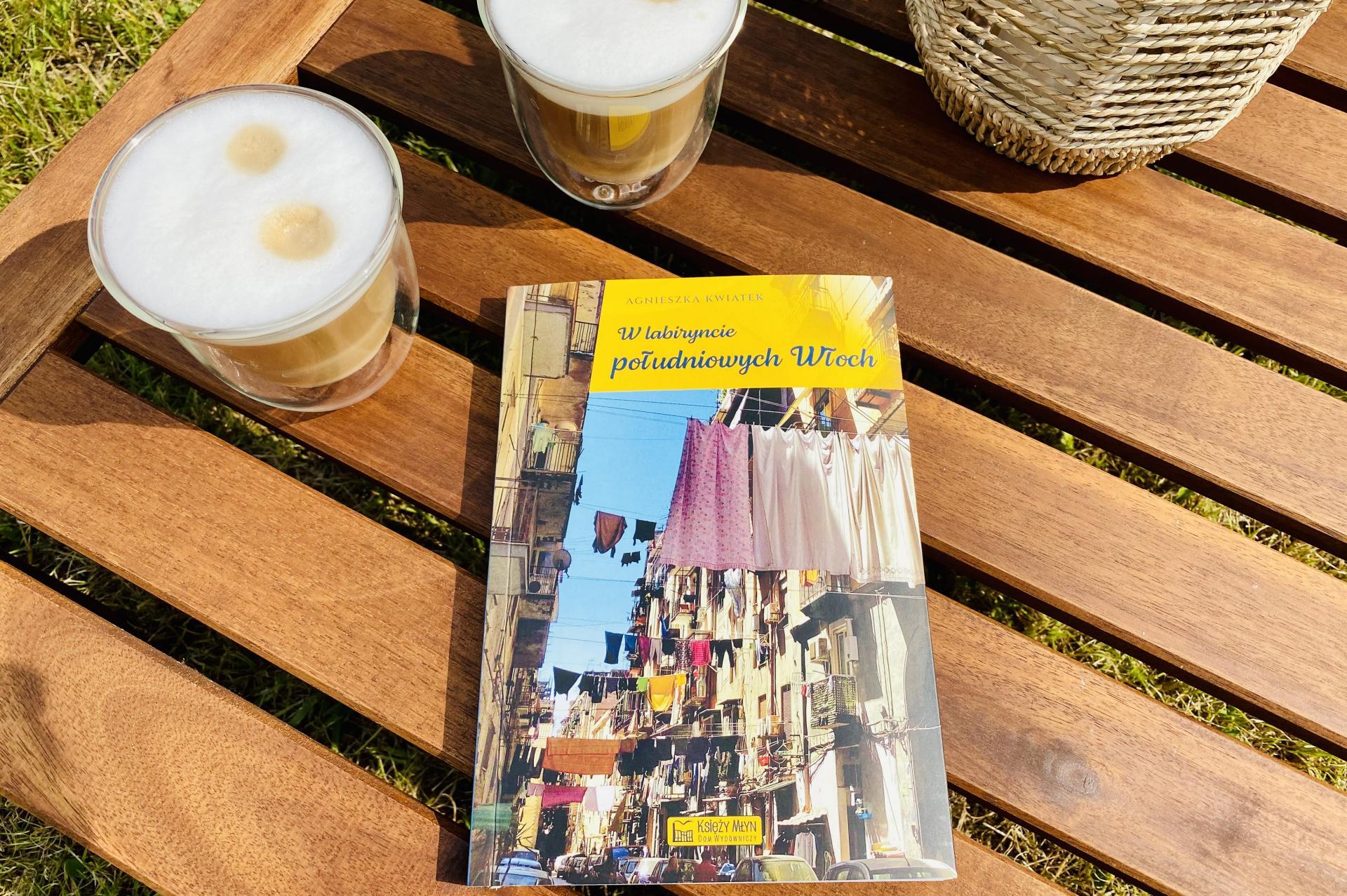 """""""W labiryncie południowych Włoch"""" - debiutancka książka Agnieszki Kwiatek o prawdziwym życiu na południu Włoch"""